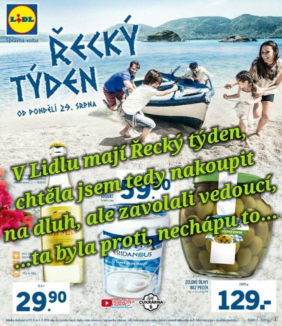 V Lidlu mají Řecký týden, chtěla jsem tedy nakoupit na dluh, ale zavolali…