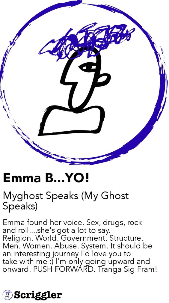 Emma B...YO! by Myghost Speaks (My Ghost Speaks) https://scriggler.com/detailPost/story/43858