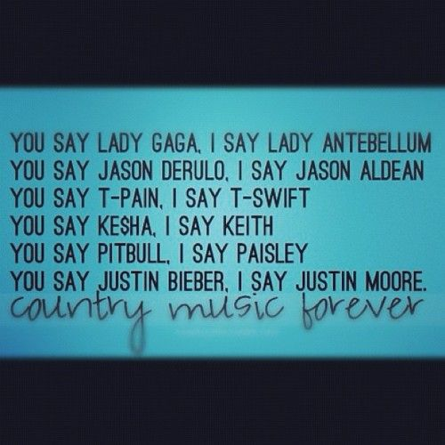 Country Music Forever ♥: Country Forever, Loveee Country, Country Girl, Music Forever, Country Music, My Life, Music Love, Minus Taylor, Country Wide