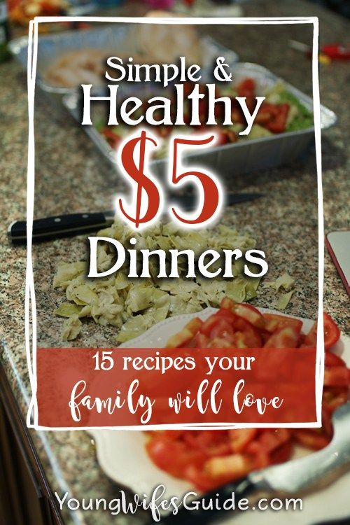 Simply and YUMMY recipes for $5 or less!! PERFECT for when you are  trying to stick to a budget. https://youngwifesguide.com/simple-healthy-nutritious-5-dinners/