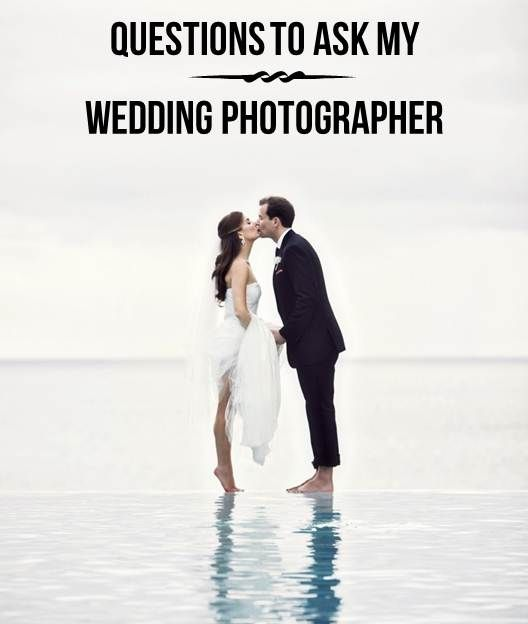 Questions to ask your wedding photographer i would39ve for Questions for wedding photographer