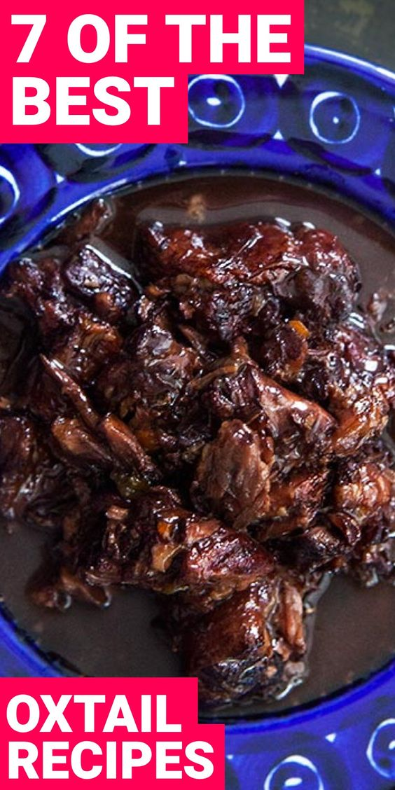 Foods to Try: 7 Oxtail Recipes You Didn't Know You Needed in Your Life