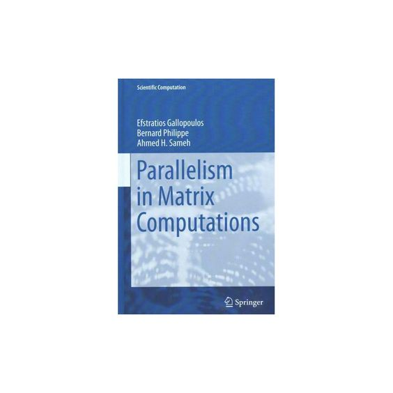 Parallelism in Matrix Computations ( Scientific Computation) (Hardcover)