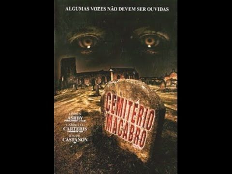 Cemiterio Macabro 2007 Completo Dublado Youtube Macabro