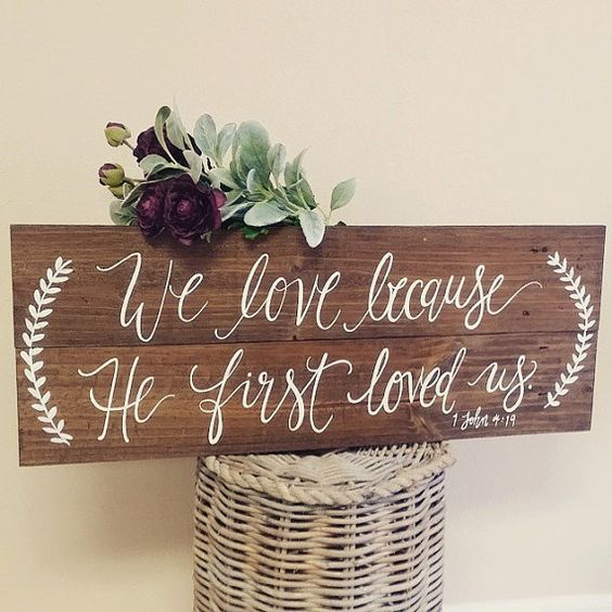 Rustic Wedding Sign We Love Because He First Loved Us