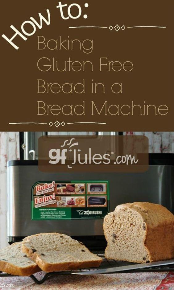 Baking Gluten Free Bread In A Breadmaker How To With Gfjules In 2020 Gluten Free Bread Machine Gluten Free Bread Machine Recipe Gluten Free Bread Maker