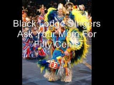 Black Lodge Singers - Ask Your Mom for Fifty Cents