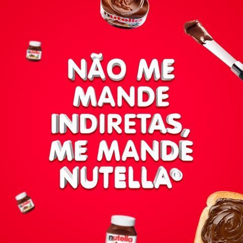 Menos indiretas e mais #Nutella!