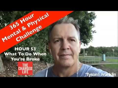 Hour 53 - What To Do When Your Broke
