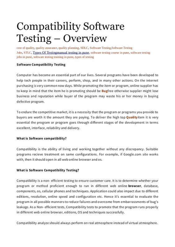 Hence it's essential to evaluate the program in all possible manners to reduce failures and overcome from embarrassments of bug's leakage. As a Non- efficient tests, Compatibility tests to promote that the program runs properly in different web online browser, editions, OS and techniques successfully.
