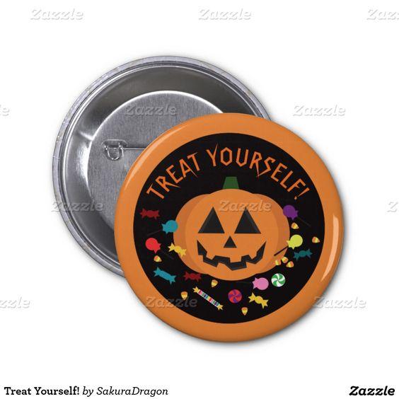 Treat Yourself! 2 Inch Round Button #Halloween #pumpkin #candy #trickortreat #happyhalloween