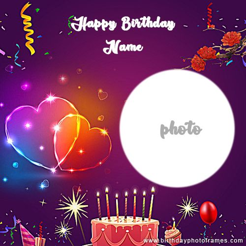 Create A Happy Birthday Card With Name Birthday Card With Name Happy Birthday Frame Birthday Card With Photo