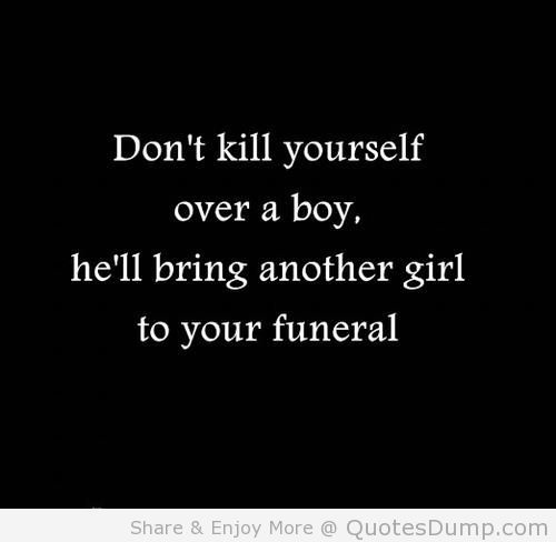 Don't kill yourself over a boy
