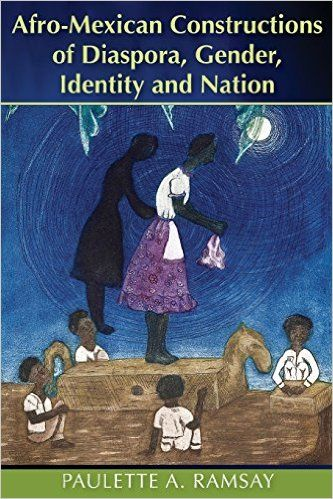 Check out, Afro-mexican Constructions of Diaspora, Gender, Identity and Nation, by Paulette A. Ramsay