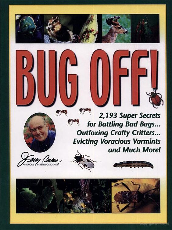 Jerry Baker's Bug Off!: 2,193 Super Secrets for Battling Bad Bugs, Outfoxing Cra