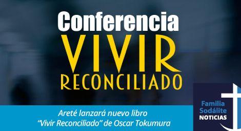 """Areté lanzará nuevo libro """"Vivir Reconciliado"""" de Oscar Tokumura"""