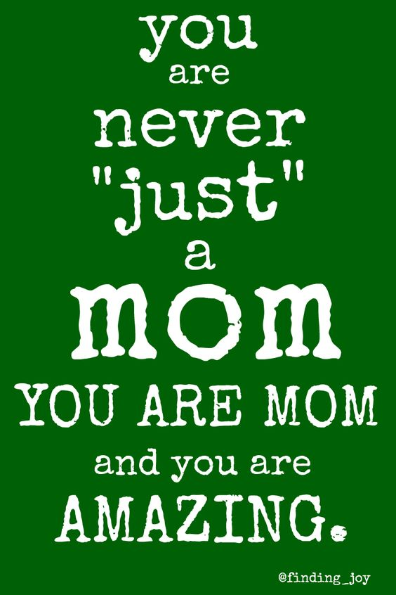 """""""You Are Never 'Just' a Mom."""" LOVE this bit of encouragement for weary mamas! You are MORE than enough!"""