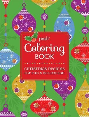 Posh+Coloring+Book:+Christmas+Designs+for+Fun+and+Relaxation#edwardsville#glencarbon#shoplocal#indiebookstore