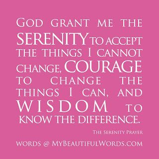 great quote about god the serenity prayer my mom had