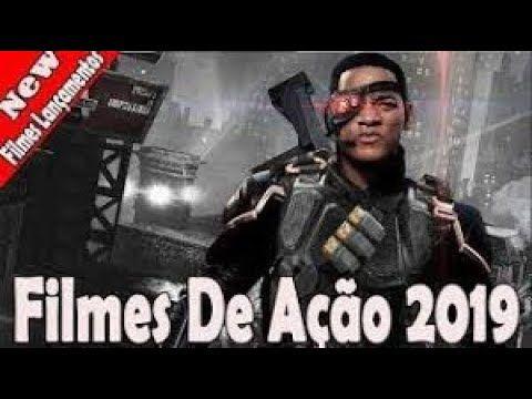 Filme De Acao Lancamento 2019 Completo E Dublado Hd Filmes De