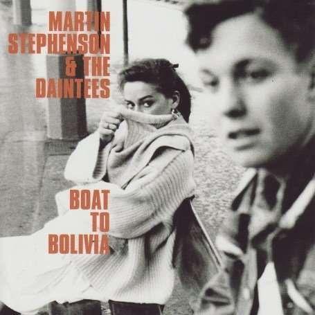 Die CD Martin Stephenson & The: Boat To Bolivia jetzt probehören und für…