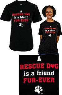 A Rescue Dog is a Friend Fur-Ever T-shirt