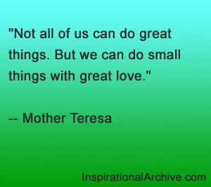 Mother Teresa quote on doing small things with great love