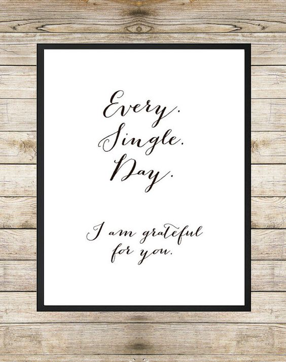 Image result for every single day i am thankful for you images