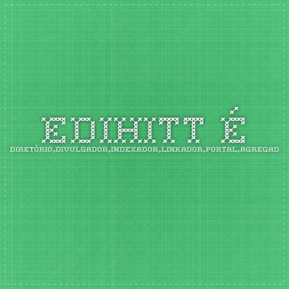 """ediHITT é...diretório,divulgador,indexador,linkador,portal,agregador... """"rede social"""",...é tudo em um só lugar""""...agregando notícias! Compartilhe Novidades!Intereja,comentando,votando, enviando notícias,edihitt.com ,""""the best""""/net!"""