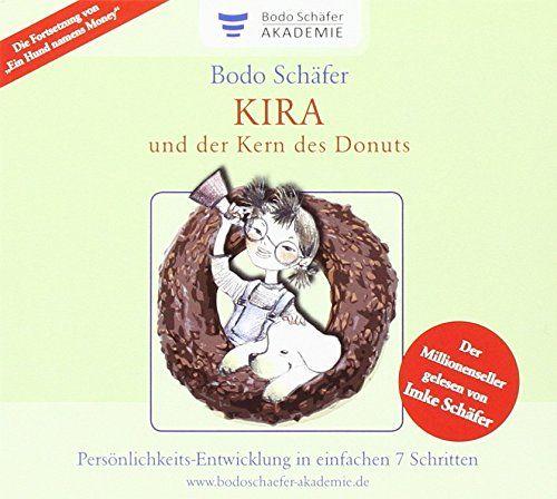 Kira Und Der Kern Des Donuts Horbuch Von Bodo Schafer Https Www Amazon De Dp 3936135657 Ref Cm Sw R Pi Dp X 2nghzbba6qjpy Donuts