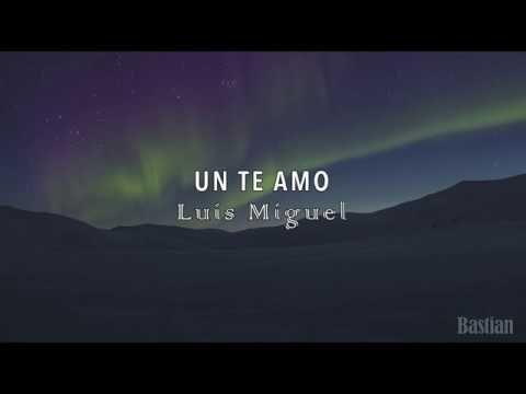 Luis Miguel Un Te Amo Letra Youtube Te Amo Letra Te Amo Jorge Te Amo