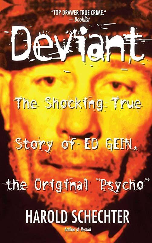 Pdf Deviant The Shocking True Story Of Ed Gein The Original Psycho Author Harold Schechter Litfict Bookworld Kindlebargain Books Bookshelf Bi En 2020 Coline