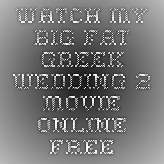 watch my big fat greek wedding 2 movie online free