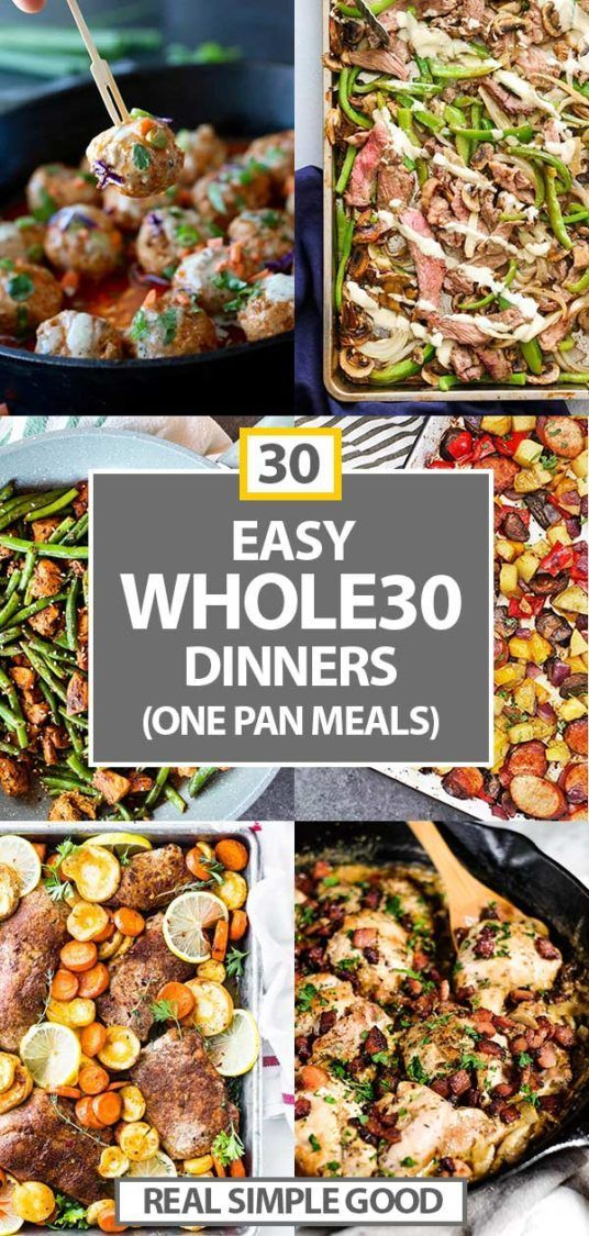 30 One Pan Meals Easy Whole30 Dinners Whole Food Recipes One