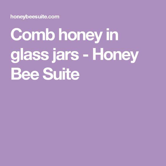 Comb honey in glass jars - Honey Bee Suite