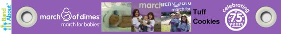 Please help support our team by purchasing one of our custom bands by BandAbout. Or you can visit our webpage at www.marchforbabies.org/team/tuffcookies to make a secure donation. Thank you!