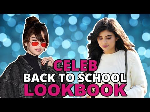 Celeb Inspired Back To School LOOKBOOK Selena Gomez, Kendall Jenner, Gig...