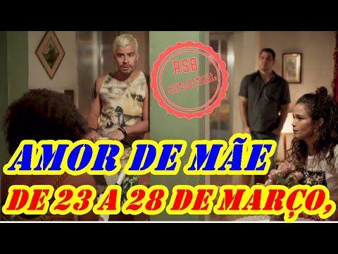 Amor De Mae Resumo De 23 A 28 De Marco Em 2020 Resumo De Novela Amor De Mae Resumo