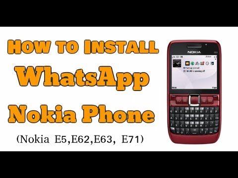 How To Install Whatsapp On Nokia E63 Nokia Nokia Phone Installation