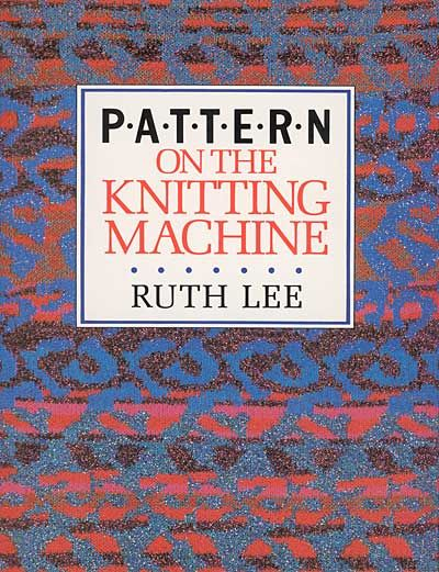 Ruth Lee, pattern on the knitting machine. assorted books to check out