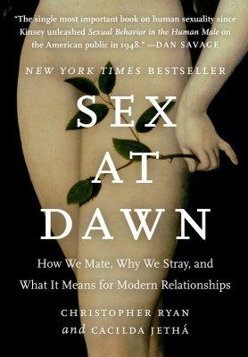 Sex at Dawn Book Cover Sex at Dawn   Christopher Ryan : How We Mate, Why We Stray, and What It Means for Modern Relationships