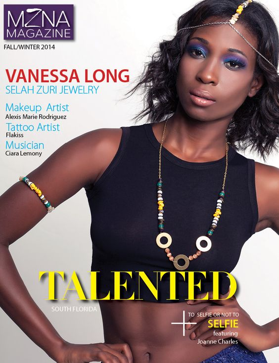Cover story Vanessa Long,  Talented issue become a fan on facebook http://www.facebook.com/MznaMagazine Selah Zuri Jewelry, Korin Sutton,