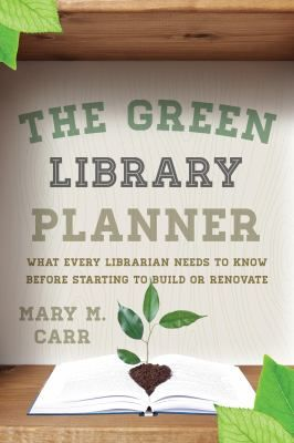 The green library planner : what every librarian needs to know before starting to build or renovate / Mary M. Carr. / Lanham : The Scarecrow Press, Inc., 2013. -- The Green Library Planner is designed for members of library building design teams who typically are not actively engaged in architecture, construction, or engineering, but who need an introduction to the rationale for green buildings, the elements of green building, and the language of the field.