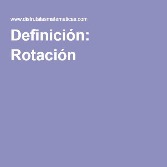 Definición: Rotación