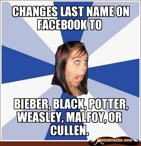 Annoying Facebook Girl: Changes last name on facebook to...