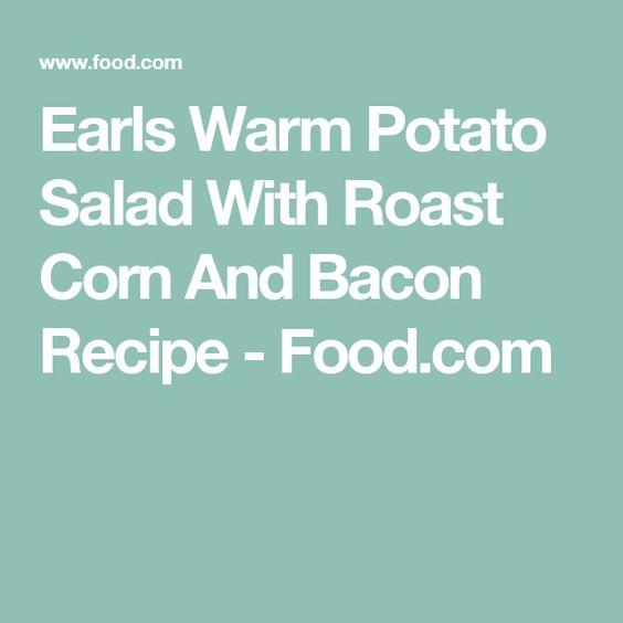 Earls Warm Potato Salad With Roast Corn And Bacon Recipe - Food.com