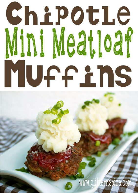 Mini meatloaf muffins, Meatloaf muffins and Chipotle on Pinterest