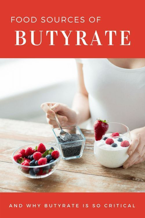 Food Sources Of Butyrate And Why You Need Them Food Source Food Most Nutritious Foods