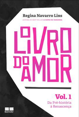 Blog Almas Corsárias: Regina Navarro Lins - O Livro do Amor - Vol. 1 (20...