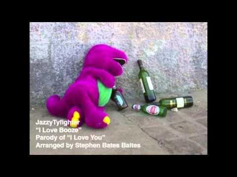 I Love Booze Song Parody With Barney Impression Youtube Parody Songs Parody Barney
